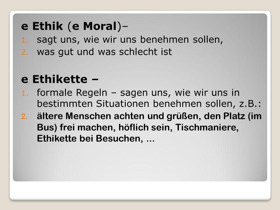e Ethik (e Moral)– e Ethikette –