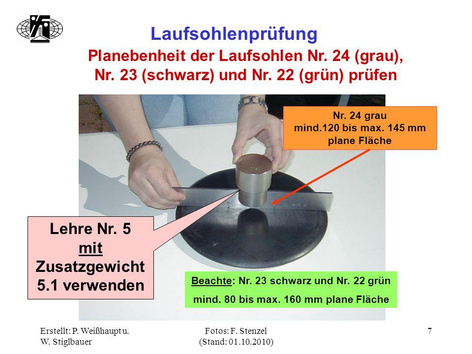 Laufsohlenprüfung Planebenheit der Laufsohlen Nr. 24 (grau), Nr. 23 (schwarz) und Nr. 22 (grün) prüfen.