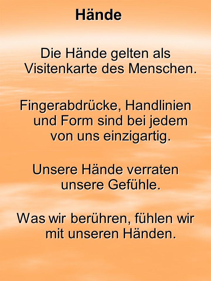 Hände Die Hände gelten als Visitenkarte des Menschen.