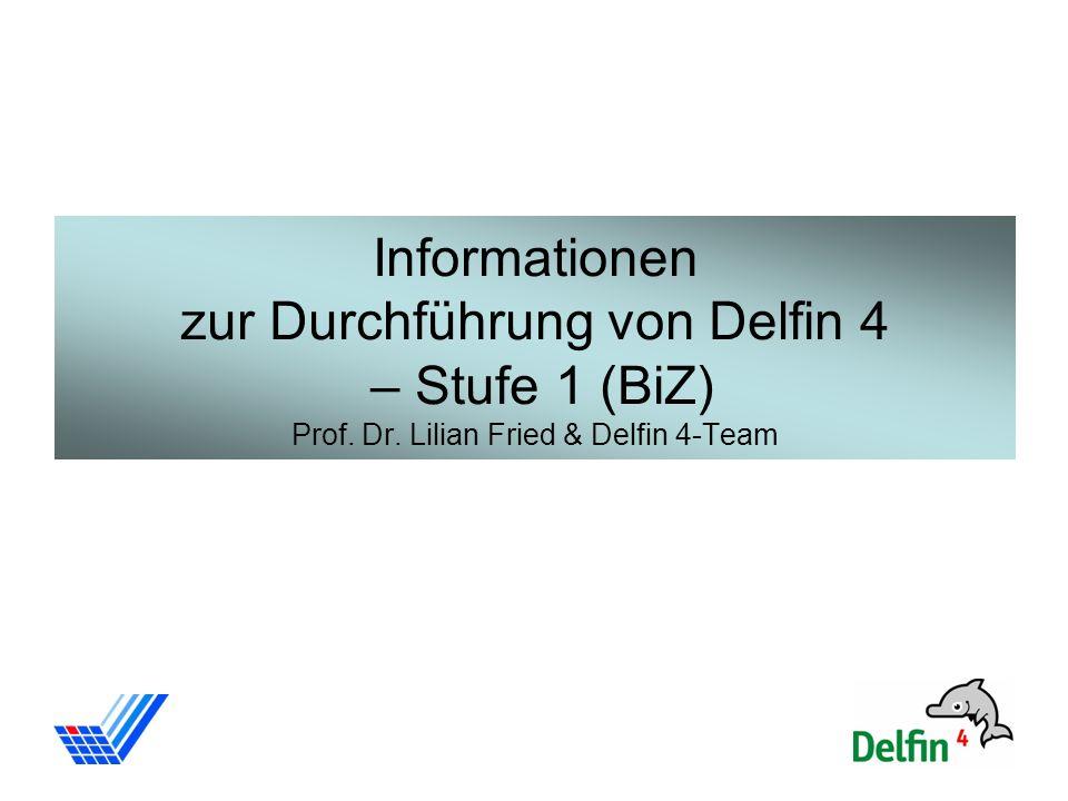 Informationen zur Durchführung von Delfin 4 – Stufe 1 (BiZ) Prof. Dr