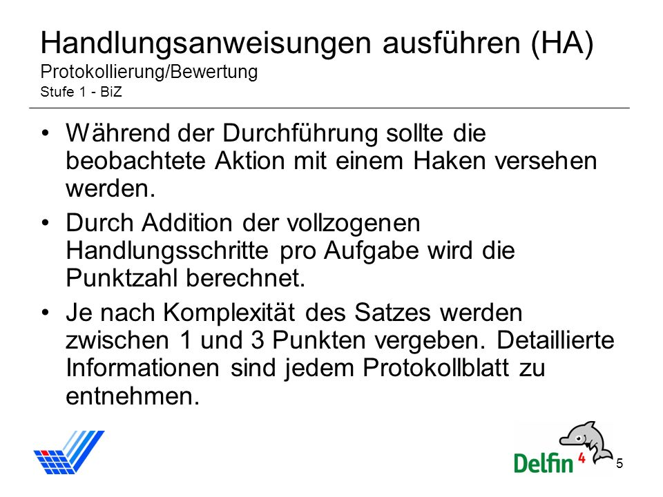 Handlungsanweisungen ausführen (HA) Protokollierung/Bewertung Stufe 1 - BiZ