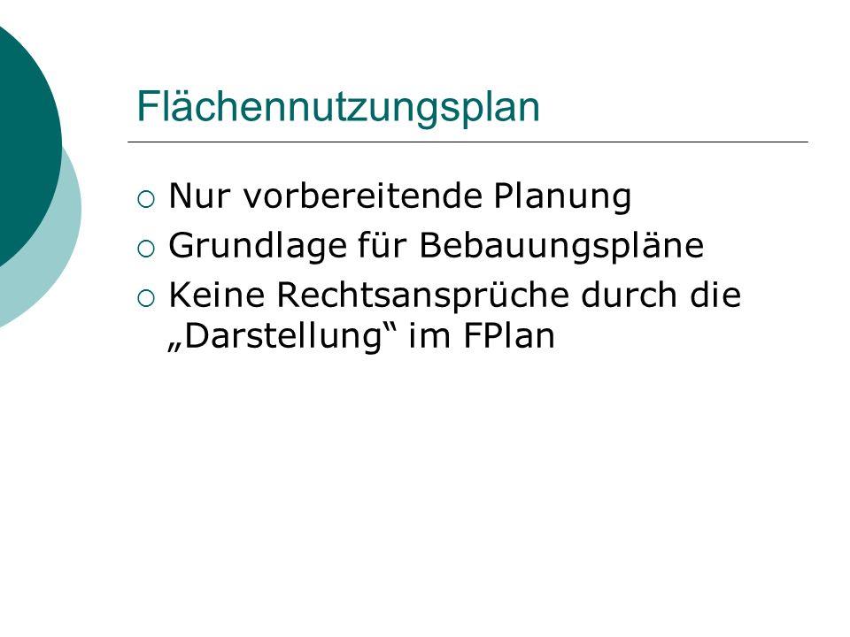 Flächennutzungsplan Nur vorbereitende Planung