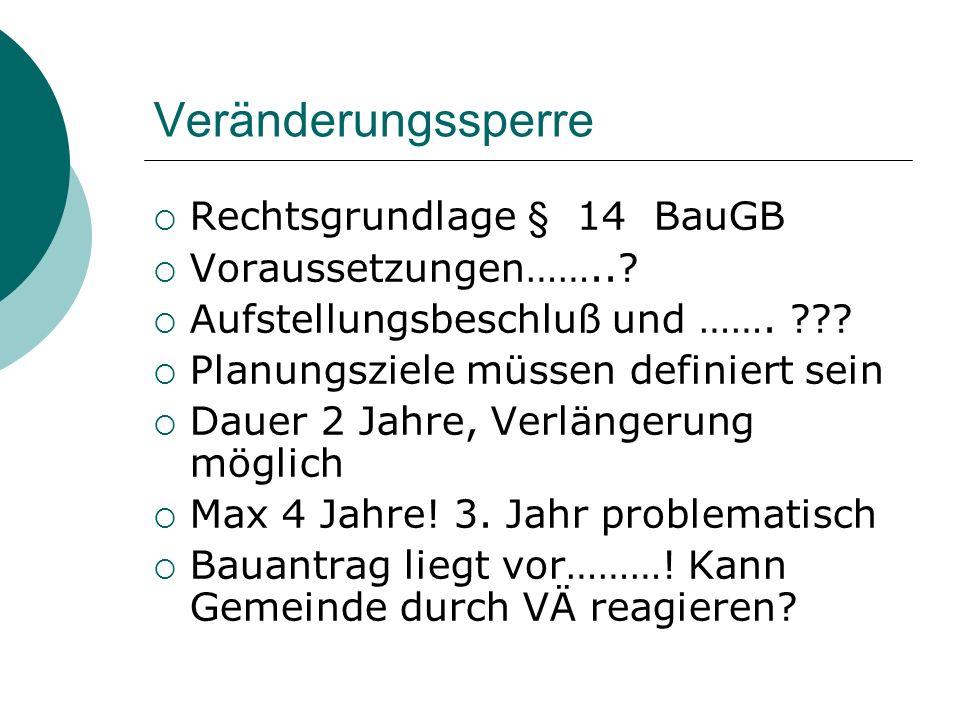 Veränderungssperre Rechtsgrundlage § 14 BauGB Voraussetzungen……..