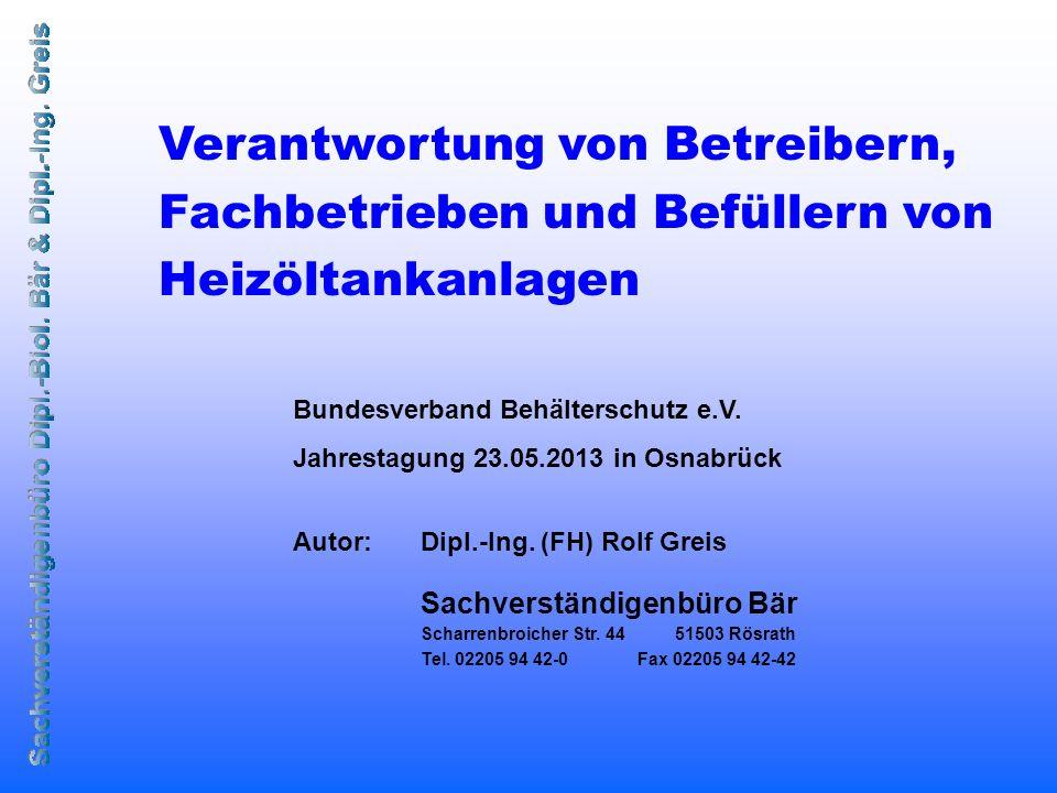Verantwortung von Betreibern, Fachbetrieben und Befüllern von