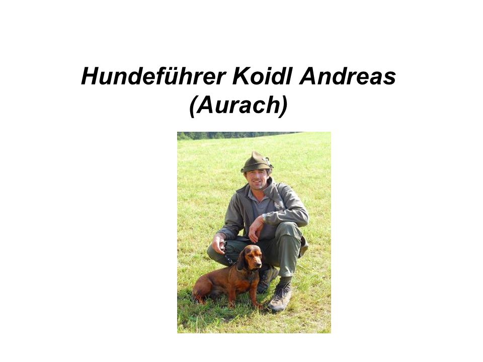 Hundeführer Koidl Andreas (Aurach)