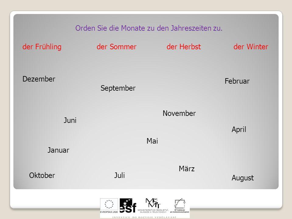 Orden Sie die Monate zu den Jahreszeiten zu.