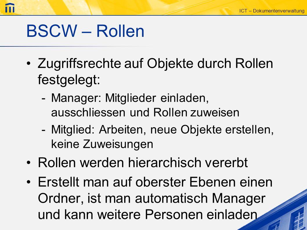 BSCW – Rollen Zugriffsrechte auf Objekte durch Rollen festgelegt: