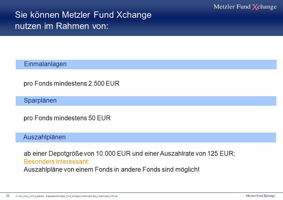 Sie können Metzler Fund Xchange nutzen im Rahmen von: