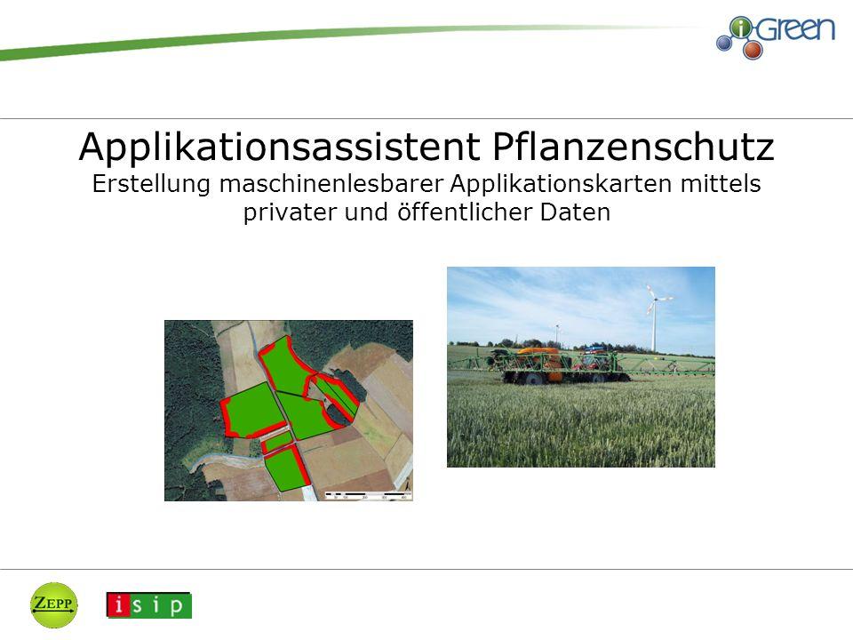 Applikationsassistent Pflanzenschutz Erstellung maschinenlesbarer Applikationskarten mittels privater und öffentlicher Daten