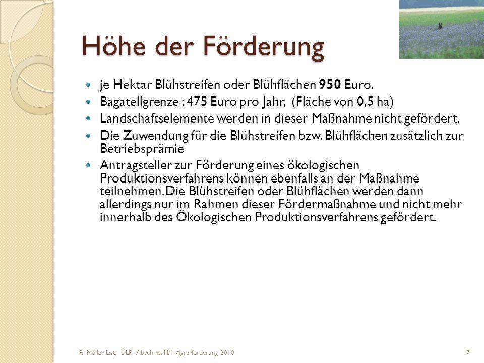 Höhe der Förderung je Hektar Blühstreifen oder Blühflächen 950 Euro.