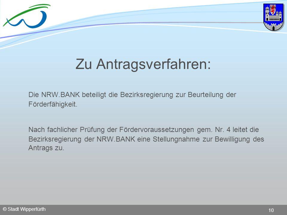 Zu Antragsverfahren: Die NRW.BANK beteiligt die Bezirksregierung zur Beurteilung der Förderfähigkeit.