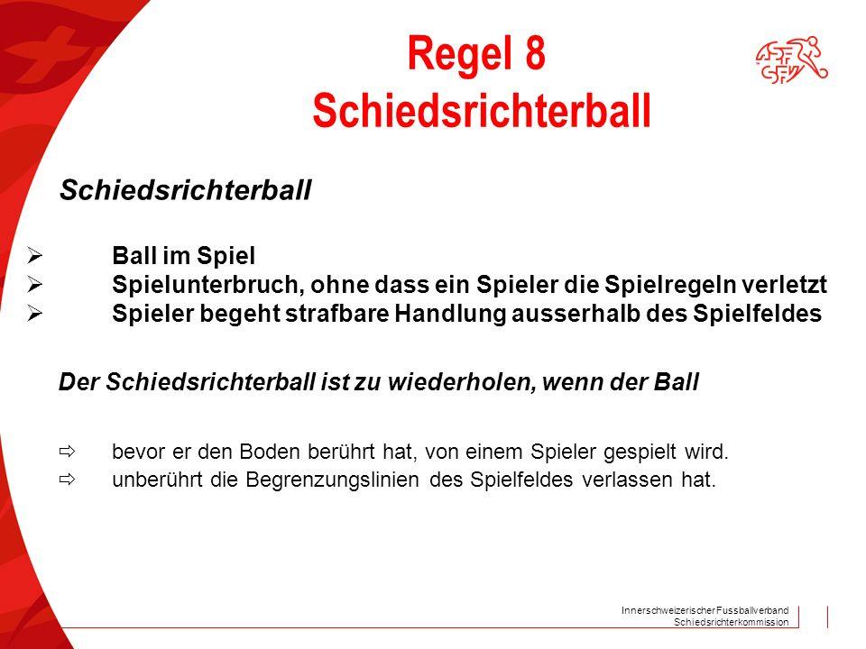 Regel 8 Schiedsrichterball