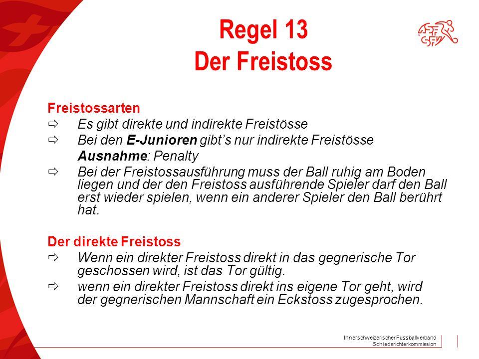 Regel 13 Der Freistoss  Es gibt direkte und indirekte Freistösse