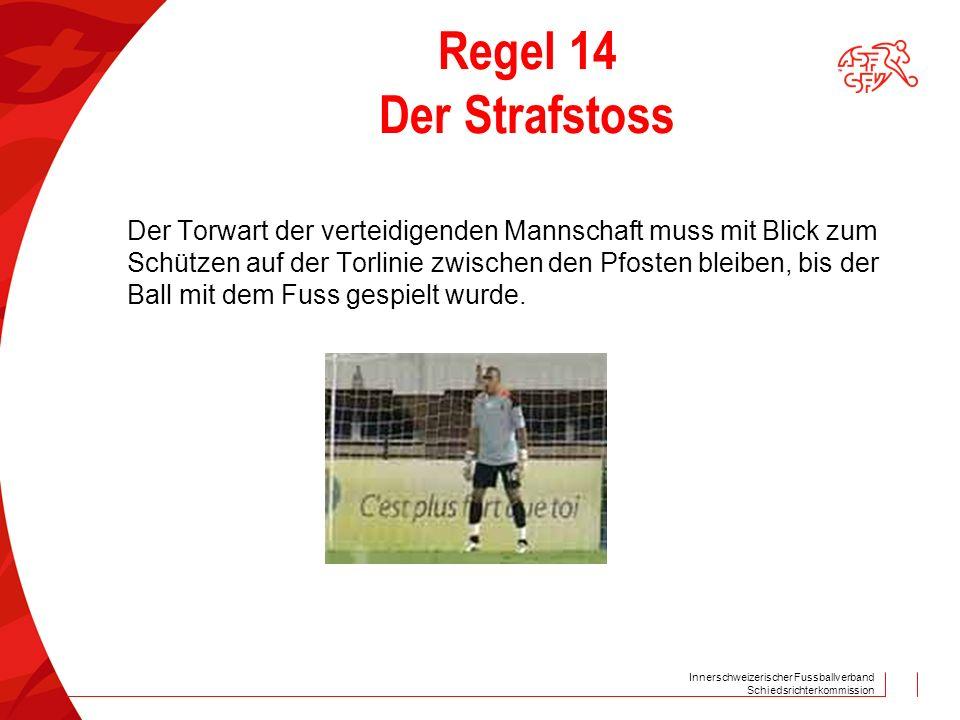 Regel 14 Der Strafstoss Der Torwart der verteidigenden Mannschaft muss mit Blick zum.