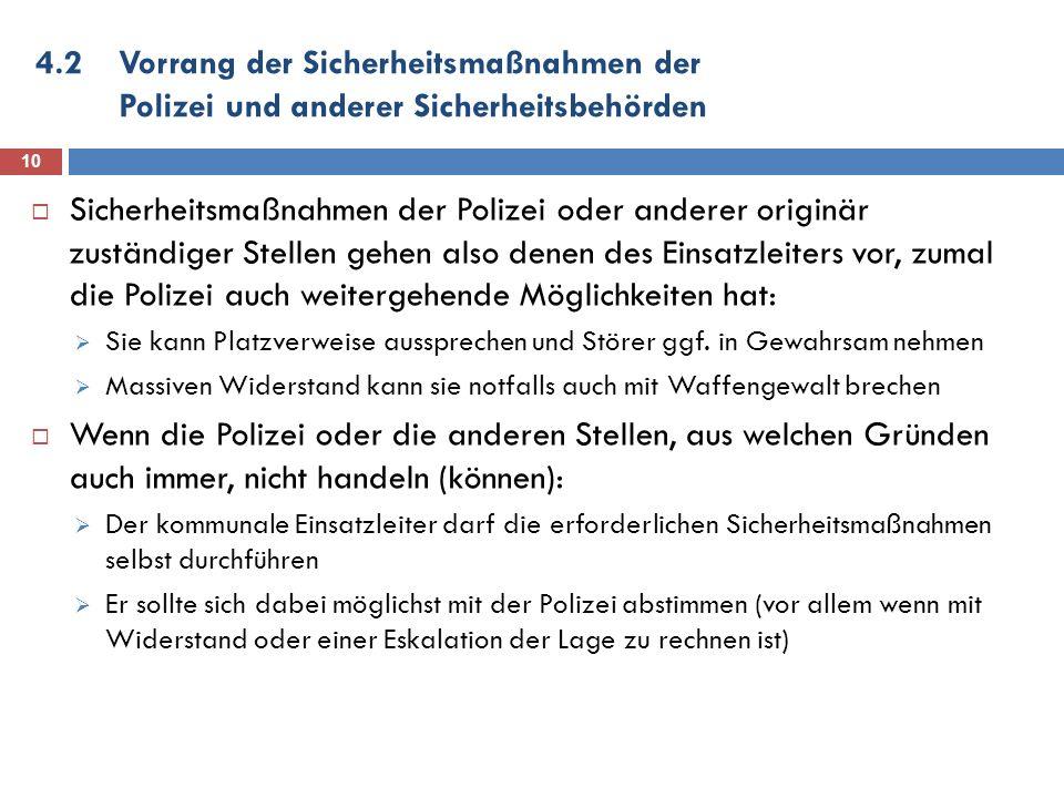 4.2 Vorrang der Sicherheitsmaßnahmen der Polizei und anderer Sicherheitsbehörden