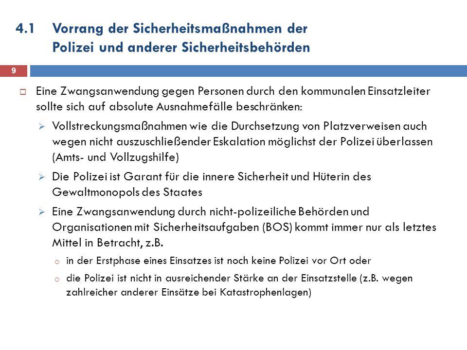 4.1 Vorrang der Sicherheitsmaßnahmen der Polizei und anderer Sicherheitsbehörden