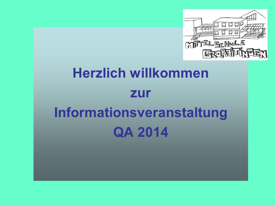 Herzlich willkommen zur Informationsveranstaltung QA 2014