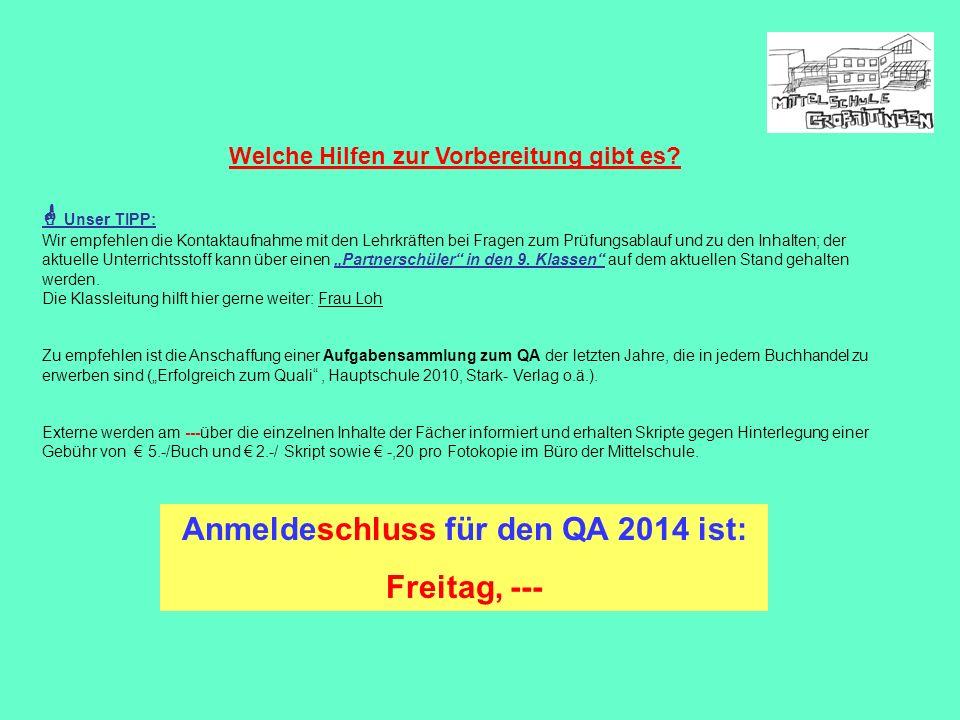 Anmeldeschluss für den QA 2014 ist: Freitag, ---