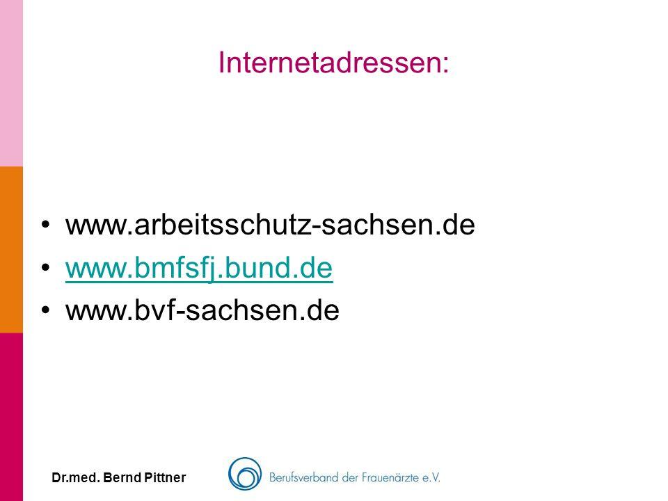 Internetadressen: www.arbeitsschutz-sachsen.de www.bmfsfj.bund.de