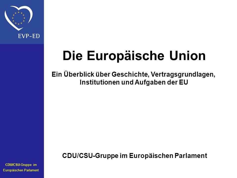 Die Europäische Union Ein Überblick über Geschichte, Vertragsgrundlagen, Institutionen und Aufgaben der EU.