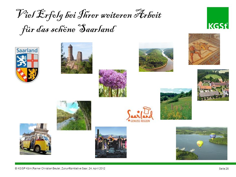 Viel Erfolg bei Ihrer weiteren Arbeit für das schöne Saarland