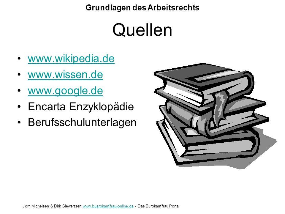 Quellen www.wikipedia.de www.wissen.de www.google.de