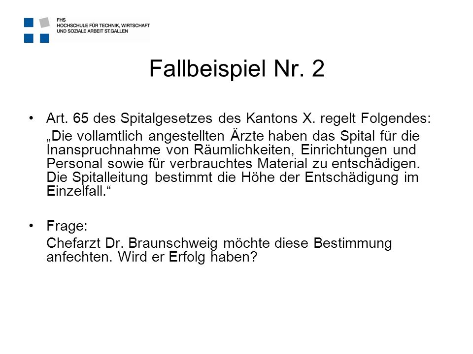 Fallbeispiel Nr. 2 Art. 65 des Spitalgesetzes des Kantons X. regelt Folgendes: