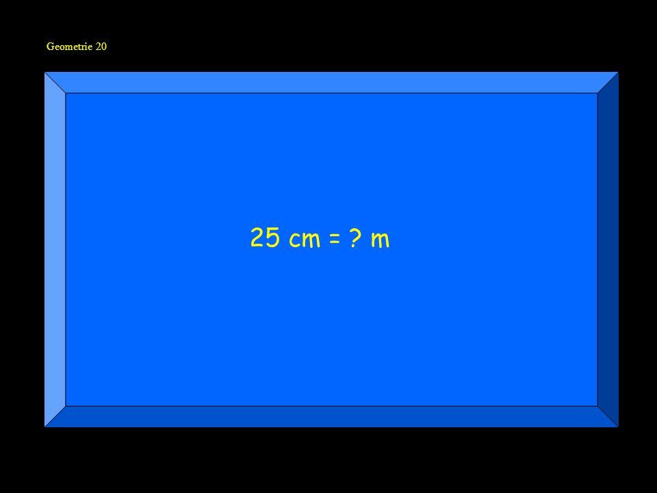 Geometrie 20 25 cm = m