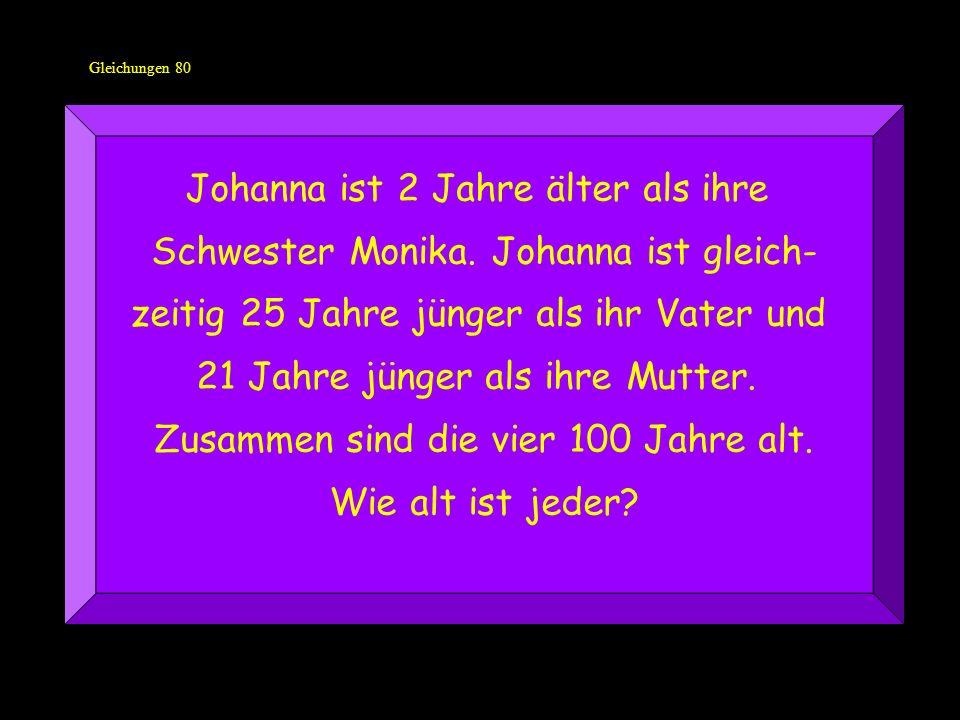 Johanna ist 2 Jahre älter als ihre