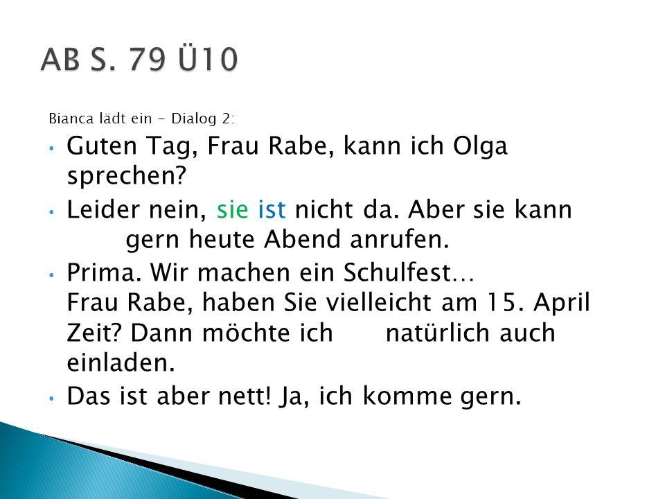 AB S. 79 Ü10 Guten Tag, Frau Rabe, kann ich Olga sprechen