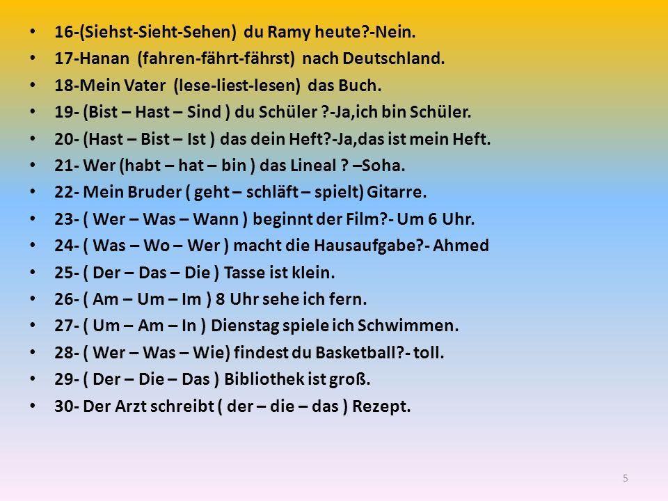 16-(Siehst-Sieht-Sehen) du Ramy heute -Nein.