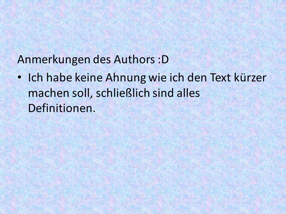 Anmerkungen des Authors :D