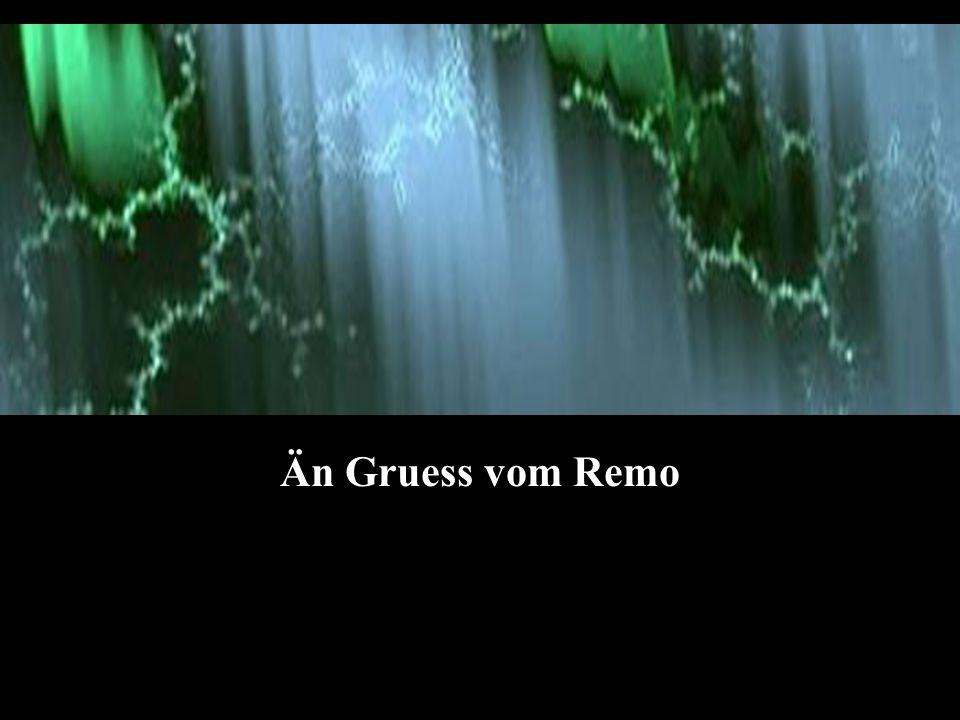 Än Gruess vom Remo