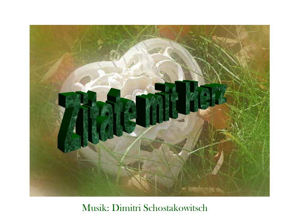Zitate mit Herz Musik: Dimitri Schostakowitsch