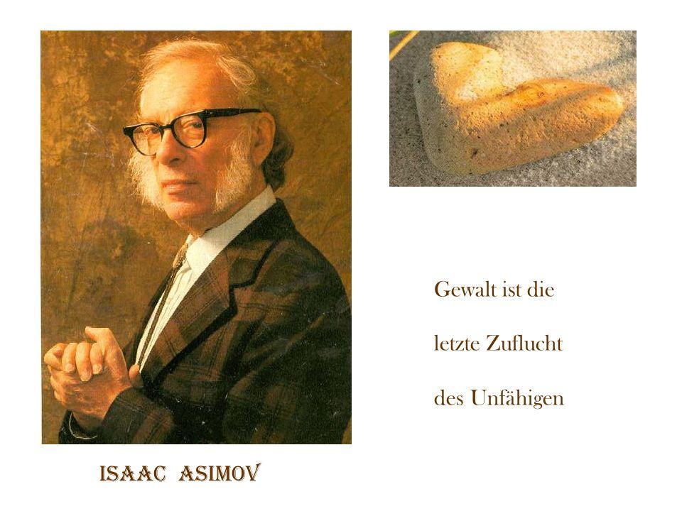 Gewalt ist die letzte Zuflucht des Unfähigen Isaac asimov