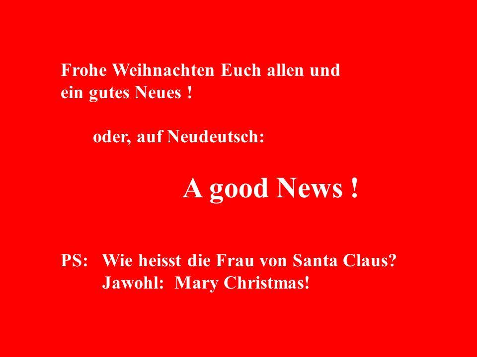 Frohe Weihnachten Euch allen und ein gutes Neues