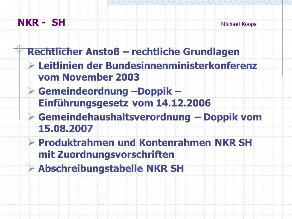 NKR - SH Michael Koops Rechtlicher Anstoß – rechtliche Grundlagen. Leitlinien der Bundesinnenministerkonferenz vom November 2003.
