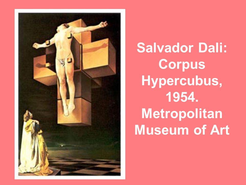 Salvador Dali: Corpus Hypercubus, 1954. Metropolitan Museum of Art