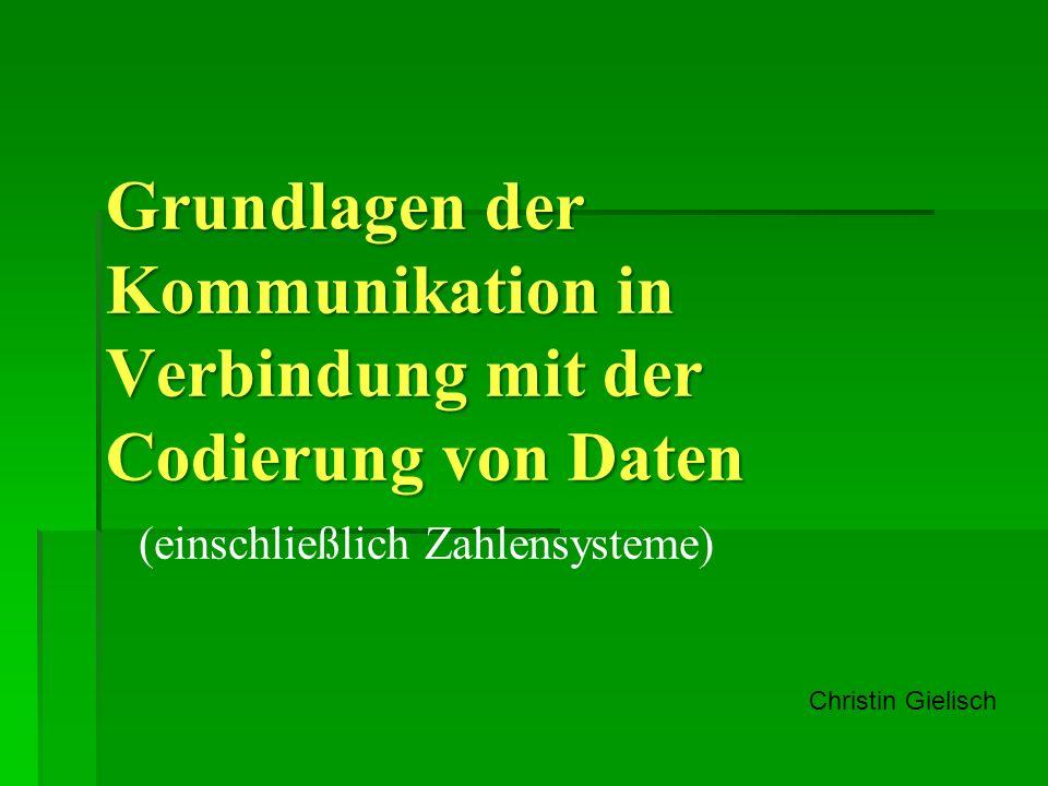Grundlagen der Kommunikation in Verbindung mit der Codierung von Daten