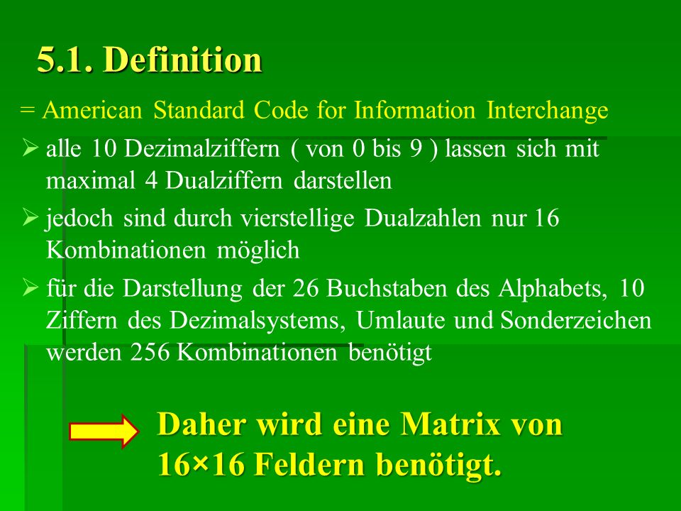 5.1. Definition = American Standard Code for Information Interchange