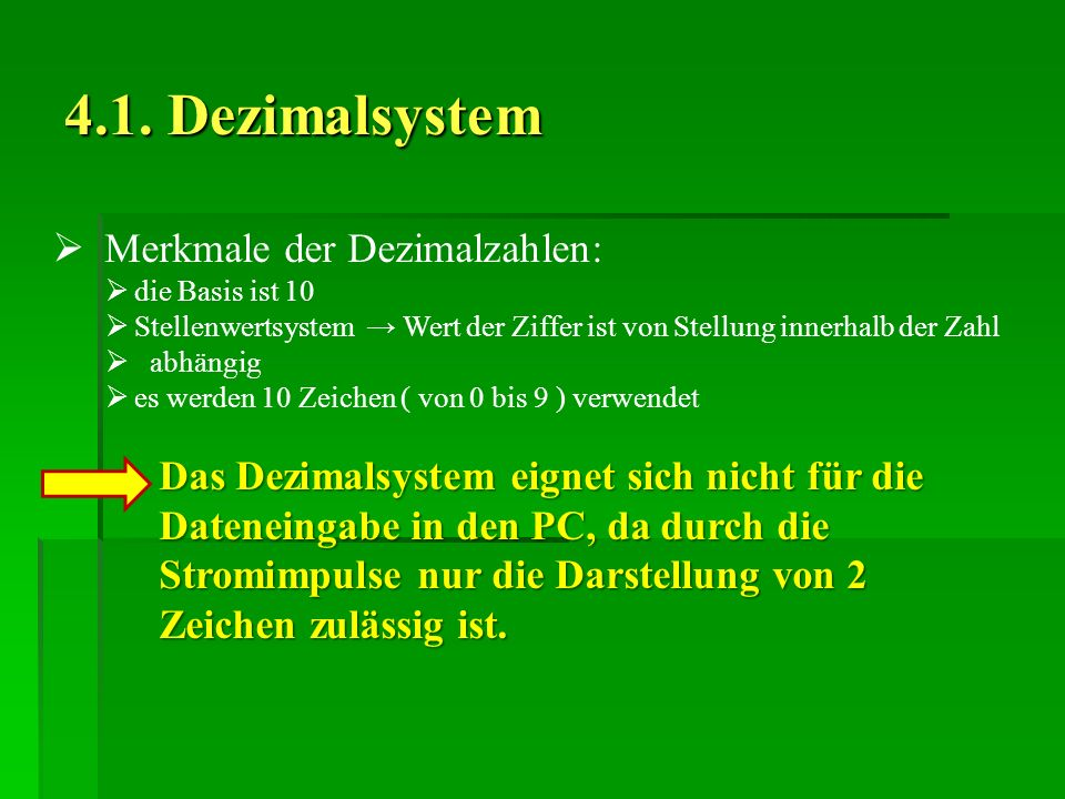 4.1. Dezimalsystem Merkmale der Dezimalzahlen: