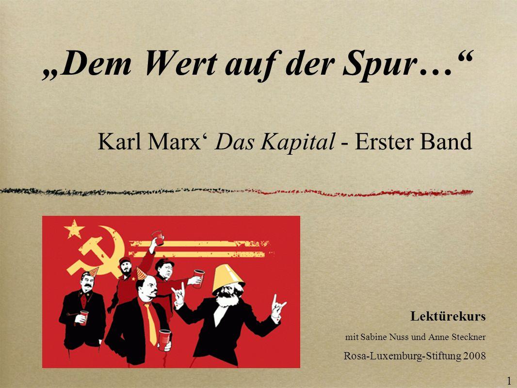 """""""Dem Wert auf der Spur… Karl Marx' Das Kapital - Erster Band"""
