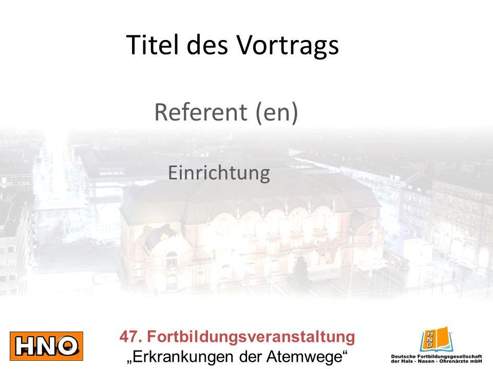 Titel des Vortrags Referent (en) Einrichtung