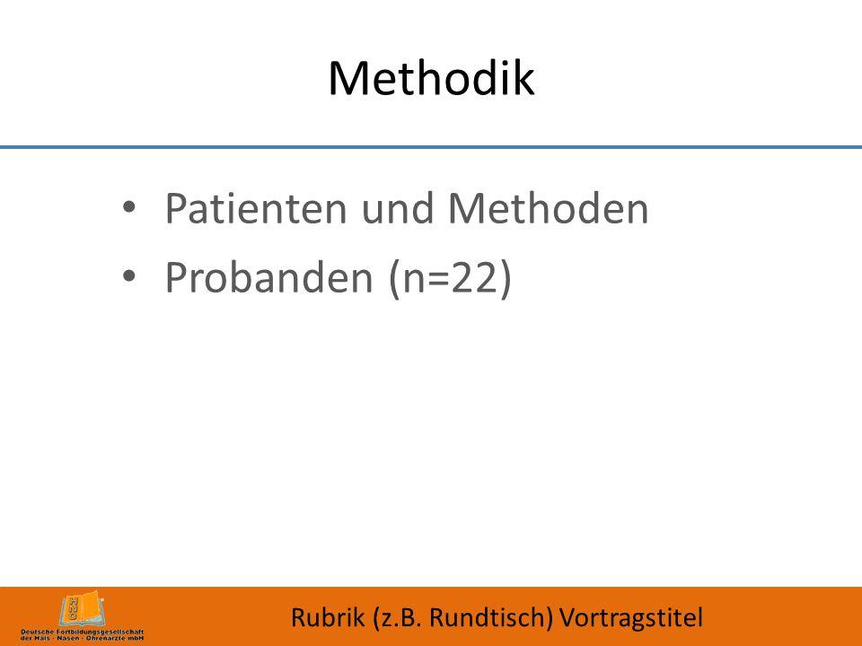 Patienten und Methoden Probanden (n=22)