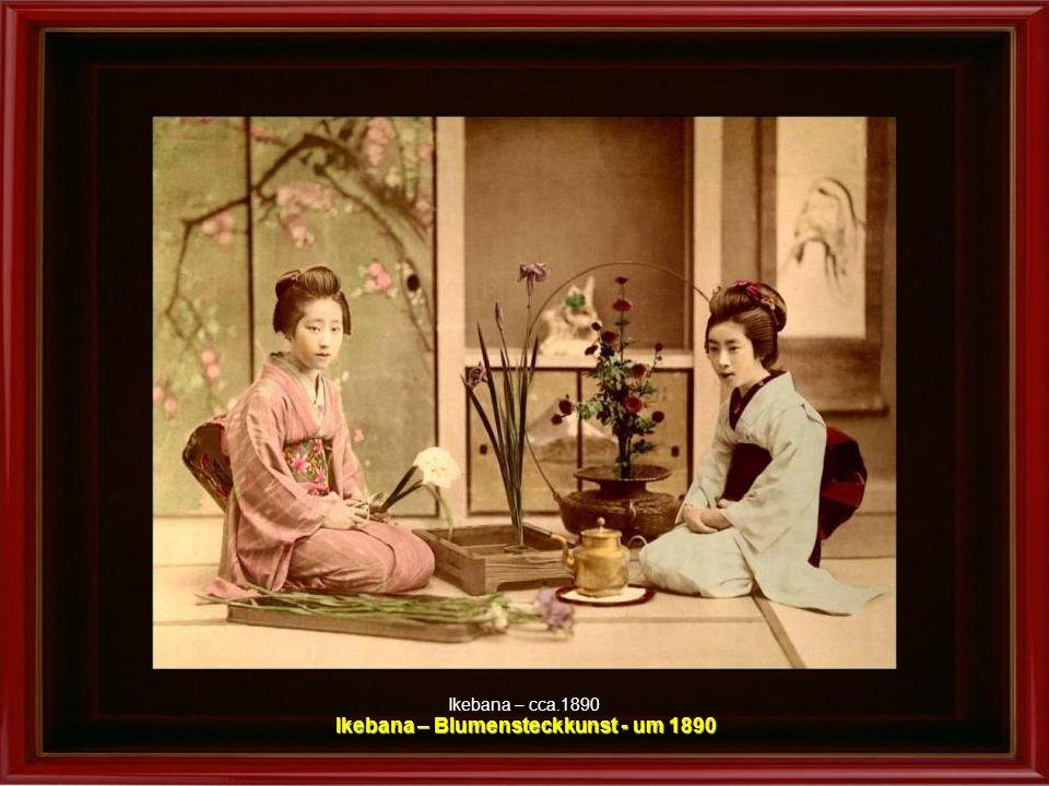 Ikebana – Blumensteckkunst - um 1890
