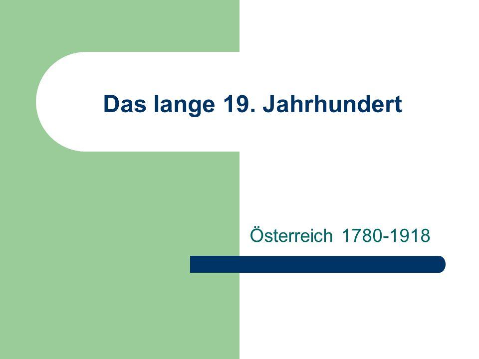 Das lange 19. Jahrhundert Österreich 1780-1918