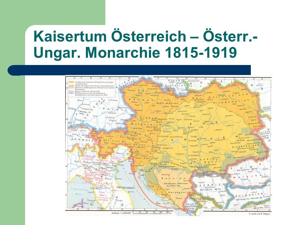 Kaisertum Österreich – Österr.-Ungar. Monarchie 1815-1919