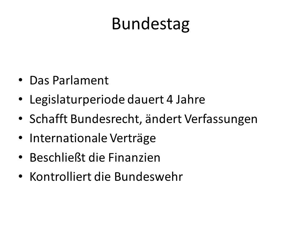 Bundestag Das Parlament Legislaturperiode dauert 4 Jahre