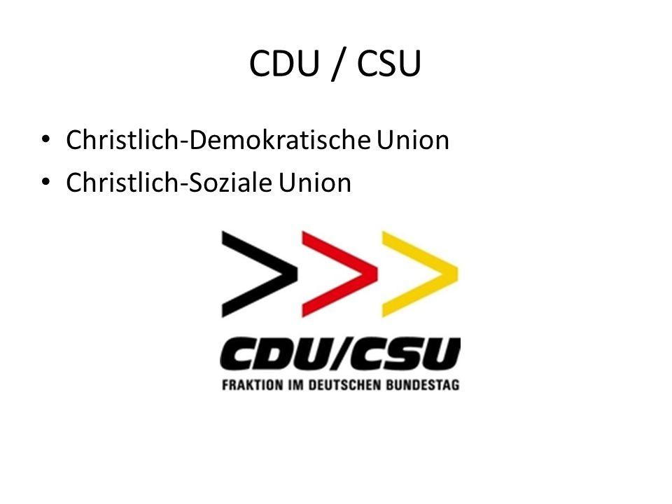 CDU / CSU Christlich-Demokratische Union Christlich-Soziale Union