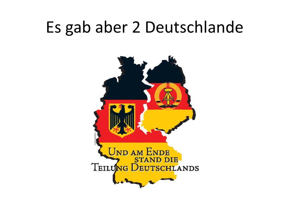 Es gab aber 2 Deutschlande